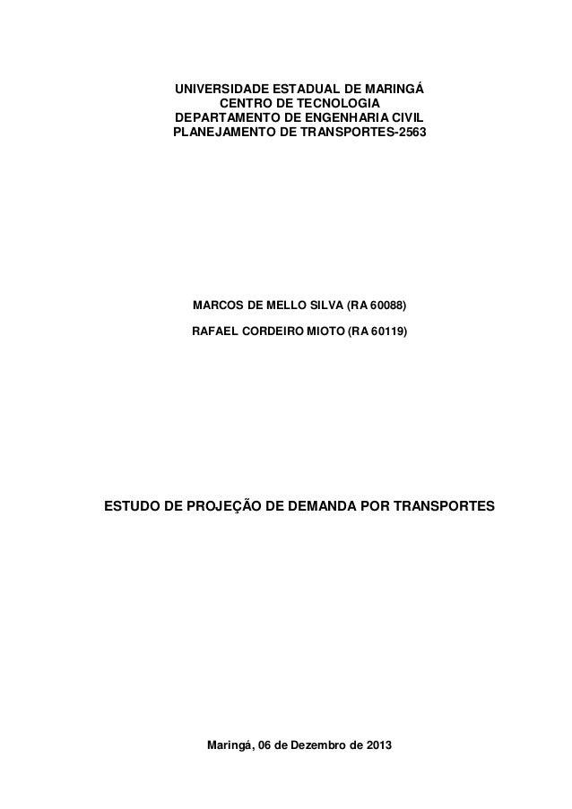 UNIVERSIDADE ESTADUAL DE MARINGÁ CENTRO DE TECNOLOGIA DEPARTAMENTO DE ENGENHARIA CIVIL PLANEJAMENTO DE TRANSPORTES-2563 MA...