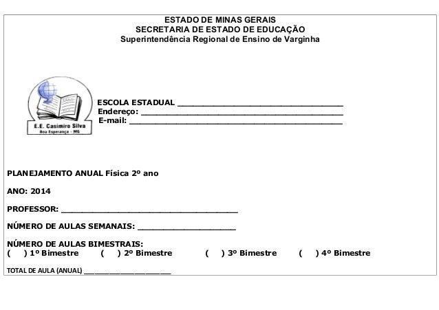 ESTADO DE MINAS GERAIS SECRETARIA DE ESTADO DE EDUCAÇÃO Superintendência Regional de Ensino de Varginha  ESCOLA ESTADUAL _...