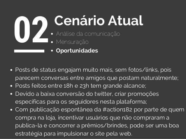 Análise da comunicação 02Cenário Atual Oportunidades Mensuração Posts de status engajam muito mais, sem fotos/links, pois ...