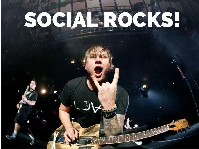 SOCIAL ROCKS!