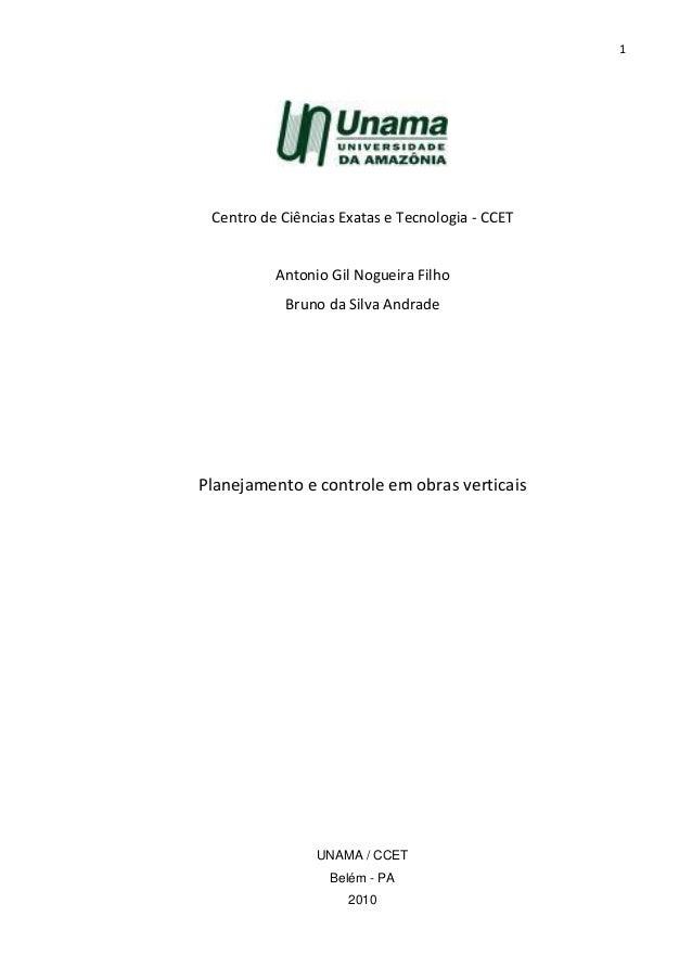 1  Centro de Ciências Exatas e Tecnologia - CCET  Antonio Gil Nogueira Filho Bruno da Silva Andrade  Planejamento e contro...