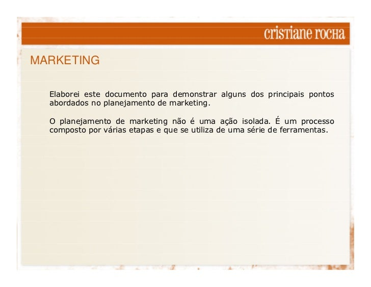 MARKETING    Elaborei este documento para demonstrar alguns dos principais pontos   abordados no planejamento de marketing...