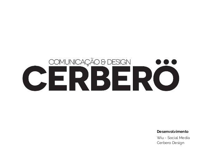 Wiu - Social Media Cerbero Design Desenvolvimento