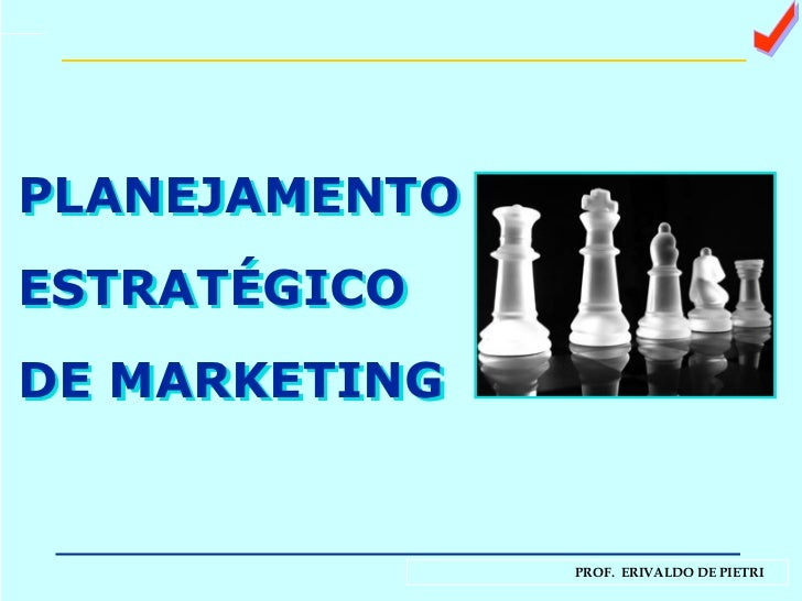 a PLANEJAMENTO  ESTRATÉGICO  DE MARKETING PLANEJAMENTO  ESTRATÉGICO  DE MARKETING
