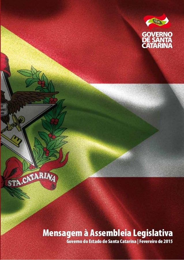 Mensagem à Assembleia Legislativa Governo do Estado de Santa Catarina | Fevereiro de 2015