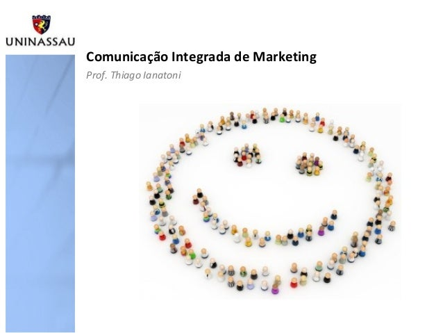 Comunicação Integrada de MarketingProf. Thiago Ianatoni