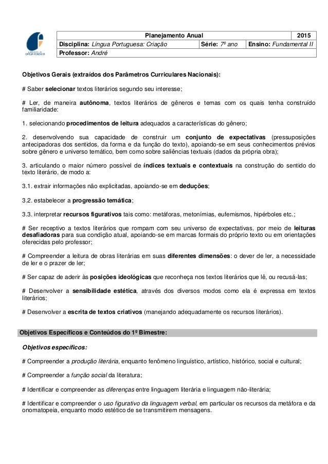 Planejamento Anual 2015 Disciplina: Língua Portuguesa: Criação Série: 7º ano Ensino: Fundamental II Professor: André Objet...