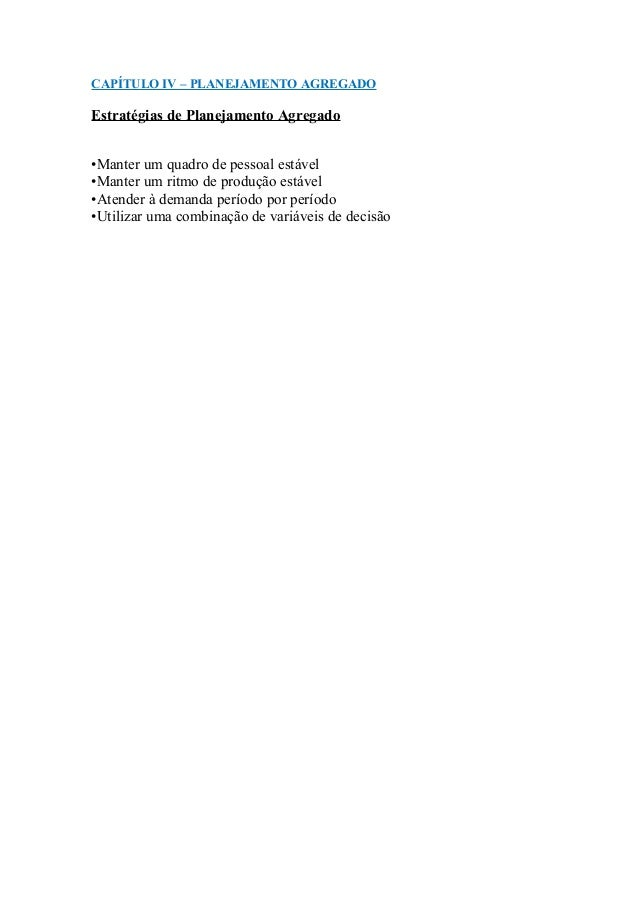 CAPÍTULO IV – PLANEJAMENTO AGREGADOEstratégias de Planejamento Agregado•Manter um quadro de pessoal estável•Manter um ritm...