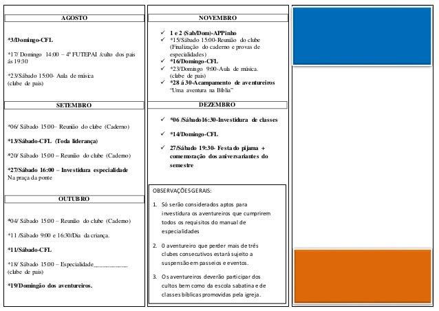NOVEMBRO  1 e 2 (Sab/Dom)-APPinho  *15/Sábado 15:00-Reunião do clube (Finalização do caderno e provas de especialidades)...