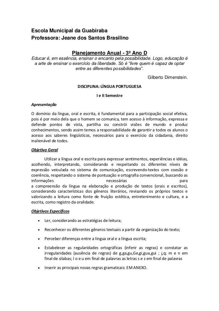 Escola Municipal da GuabirabaProfessora: Jeane dos Santos Brasilino                        Planejamento Anual - 3º Ano DEd...