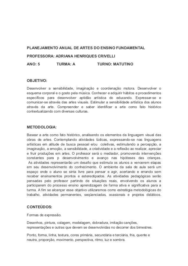 PLANEJAMENTO ANUAL DE ARTES DO ENSINO FUNDAMENTALPROFESSORA: ADRIANA HENRIQUES CRIVELLIANO: 5              TURMA: A       ...
