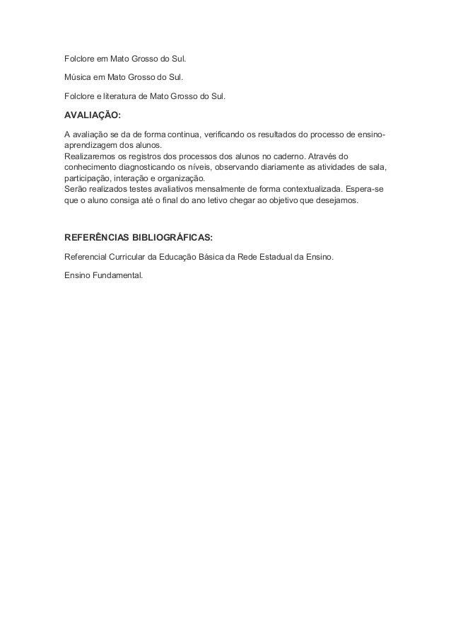 Folclore em Mato Grosso do Sul.Música em Mato Grosso do Sul.Folclore e literatura de Mato Grosso do Sul.AVALIAÇÃO:A avalia...