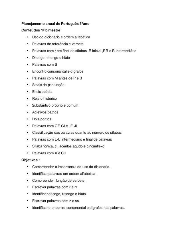Planejamento anual de Português 3ºano  Conteúdos 1º bimestre  • Uso do dicionário e ordem alfabética  • Palavras de referê...