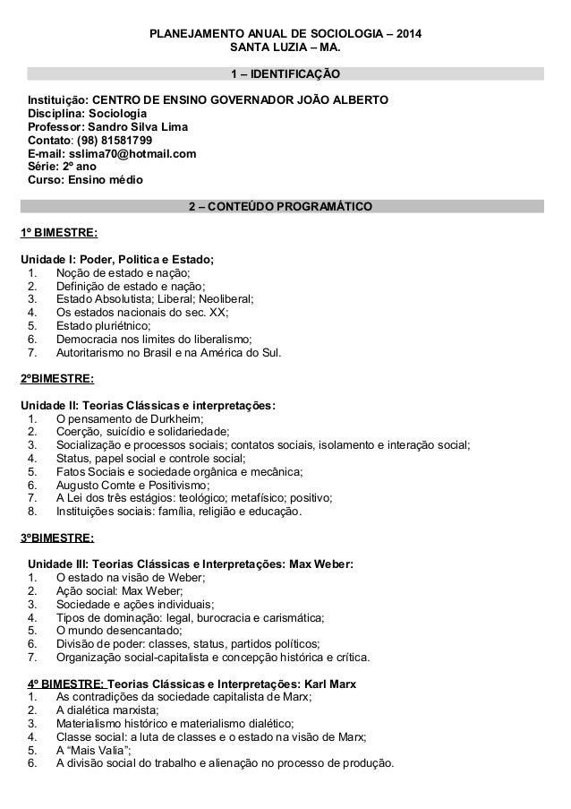 PLANEJAMENTO ANUAL DE SOCIOLOGIA – 2014 SANTA LUZIA – MA. 1 – IDENTIFICAÇÃO Instituição: CENTRO DE ENSINO GOVERNADOR JOÃO ...
