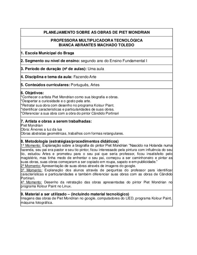 PLANEJAMENTO SOBRE AS OBRAS DE PIET MONDRIAN PROFESSORA MULTIPLICADORA TECNOLÓGICA BIANCA ABRANTES MACHADO TOLEDO 1. Escol...