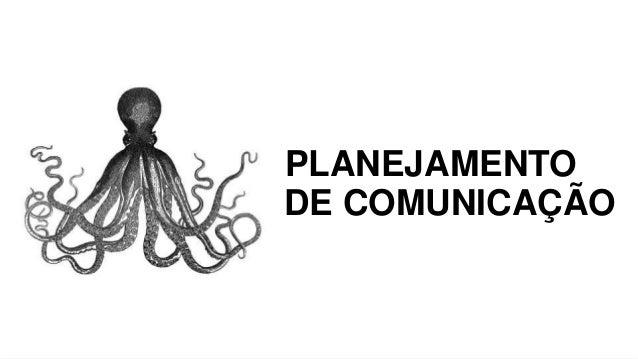 PLANEJAMENTO DE COMUNICAÇÃO PLANEJAMENTO DE COMUNICAÇÃO