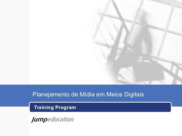 Planejamento de Mídia em Meios DigitaisTraining Program