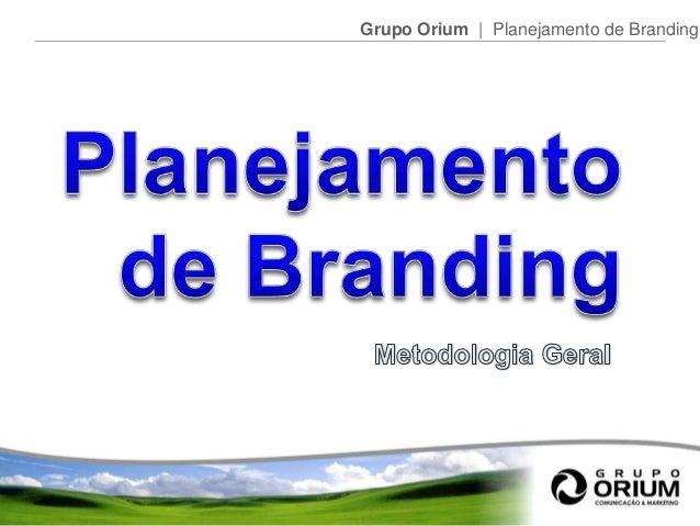 Grupo Orium | Planejamento de Branding