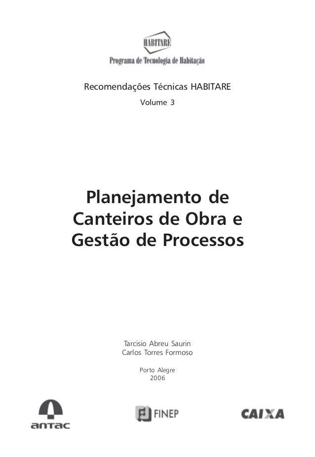 Recomendações Técnicas HABITARE Volume 3 Planejamento de Canteiros de Obra e Gestão de Processos Tarcisio Abreu Saurin Car...