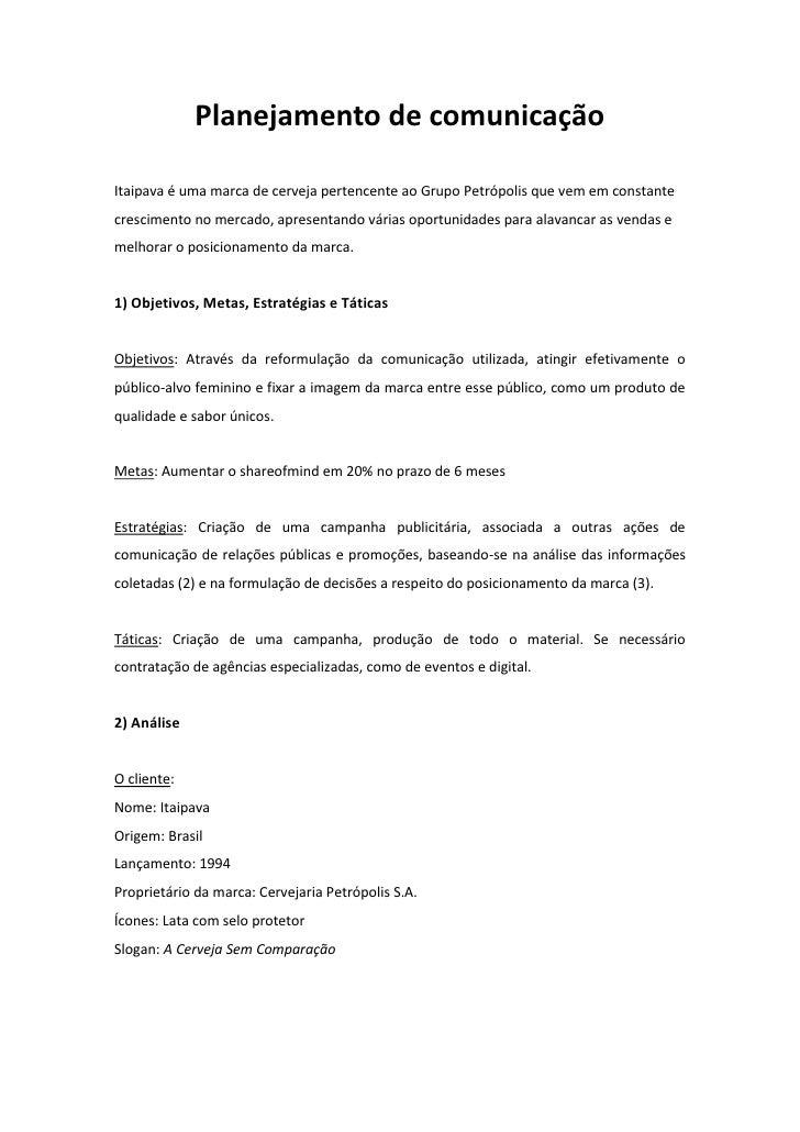 Planejamento de comunicaçãoItaipava é uma marca de cerveja pertencente ao Grupo Petrópolis que vem em constantecrescimento...