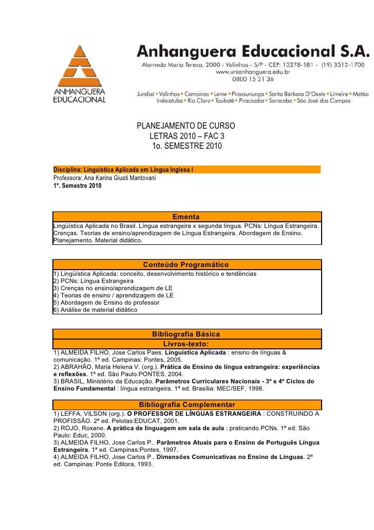 PLANEJAMENTO DE CURSO                                   LETRAS 2010 – FAC 3                                    1o. SEMESTR...