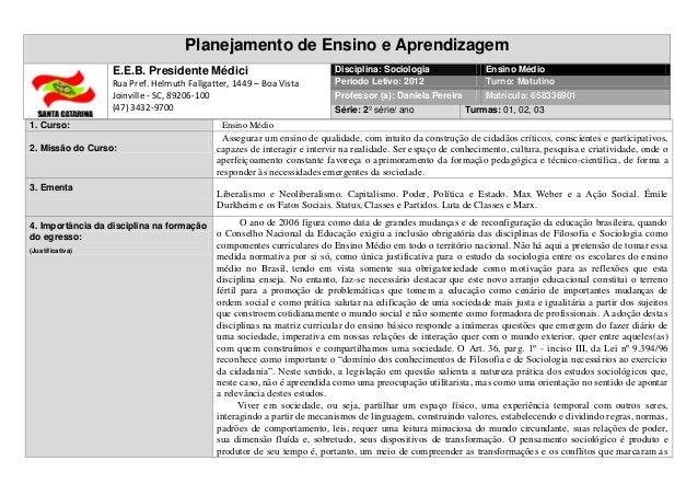 Planejamento de Ensino e Aprendizagem E.E.B. Presidente Médici Rua Pref. Helmuth Fallgatter, 1449 – Boa Vista Joinville - ...