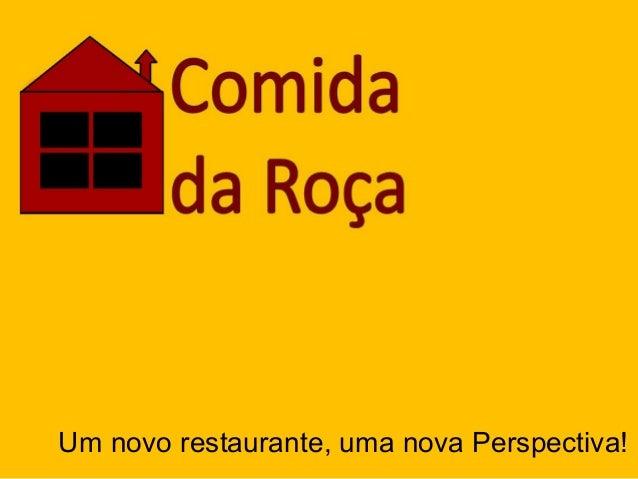 Um novo restaurante, uma nova Perspectiva!