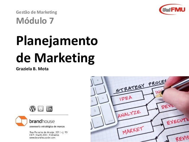 Graziela B. Mota Gestão de MarketingGraziela B. Mota Gestão de Marketing Gestão de Marketing Módulo 7 Planejamento de Mark...