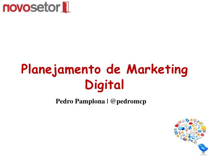 Planejamento de Marketing Digital<br />Pedro Pamplona | @pedromcp<br />