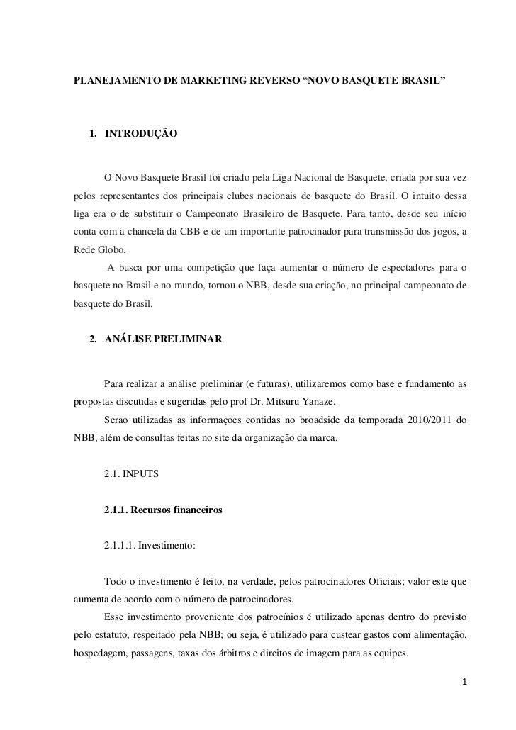 """PLANEJAMENTO DE MARKETING REVERSO """"NOVO BASQUETE BRASIL""""   1. INTRODUÇÃO       O Novo Basquete Brasil foi criado pela Liga..."""