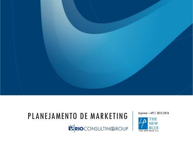 PLANEJAMENTO DE MARKETING Asprova – APS | 2015/2016