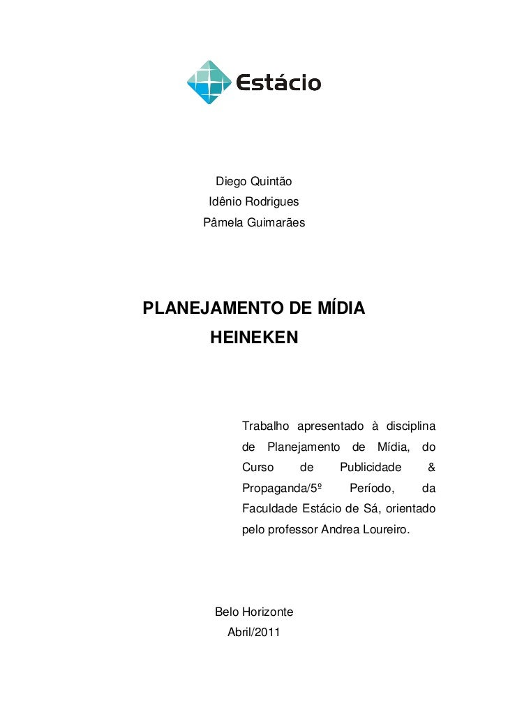 Diego Quintão      Idênio Rodrigues     Pâmela GuimarãesPLANEJAMENTO DE MÍDIA      HEINEKEN           Trabalho apresentado...