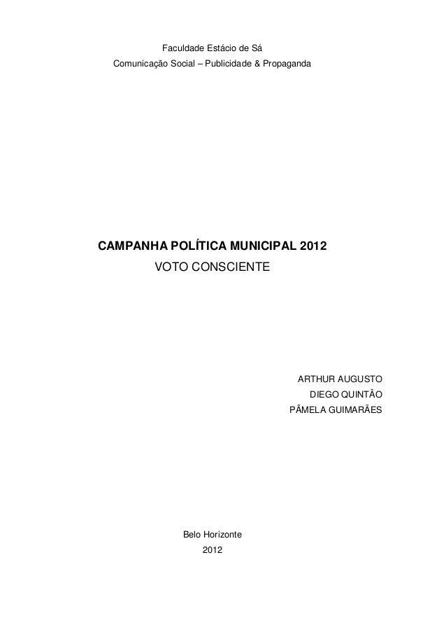 Faculdade Estácio de Sá  Comunicação Social – Publicidade & PropagandaCAMPANHA POLÍTICA MUNICIPAL 2012           VOTO CONS...