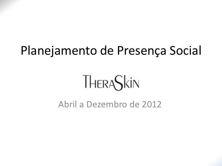 Planejamento de Presença Social      Abril a Dezembro de 2012