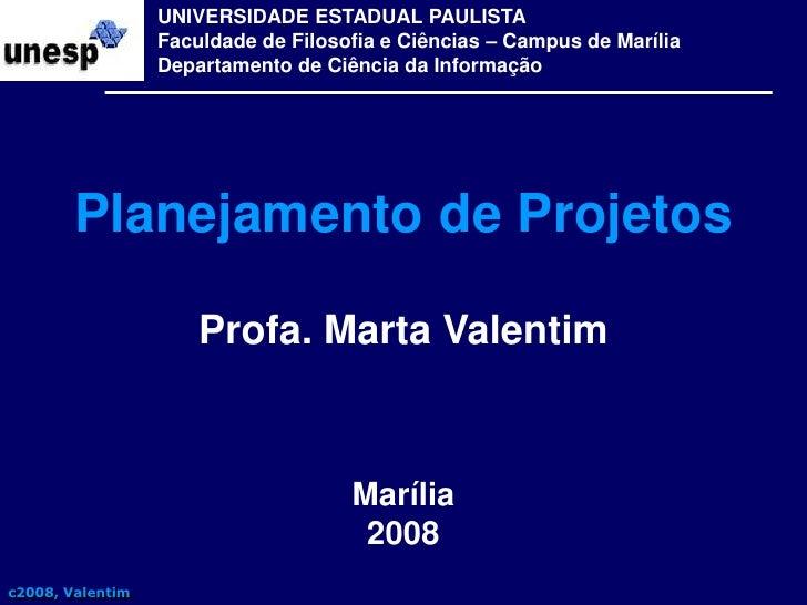 UNIVERSIDADE ESTADUAL PAULISTA<br />Faculdade de Filosofia e Ciências – Campus de Marília<br />Departamento de Ciência da ...