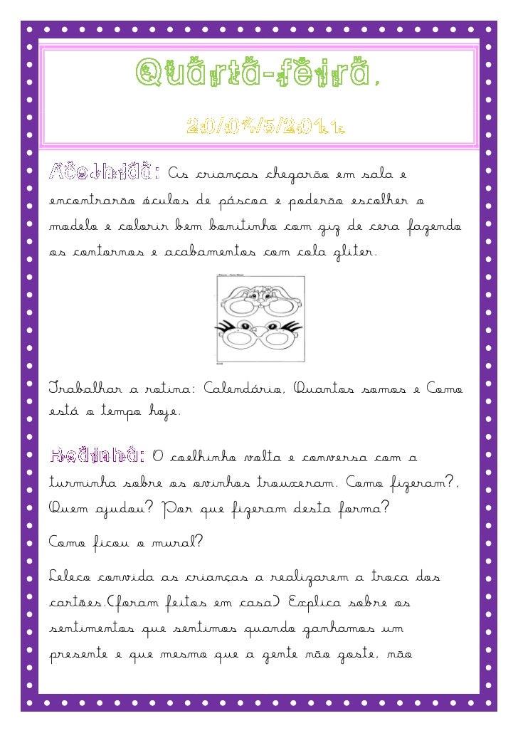 ,                As crianças chegarão em sala eencontrarão óculos de páscoa e poderão escolher omodelo e colorir bem bonit...