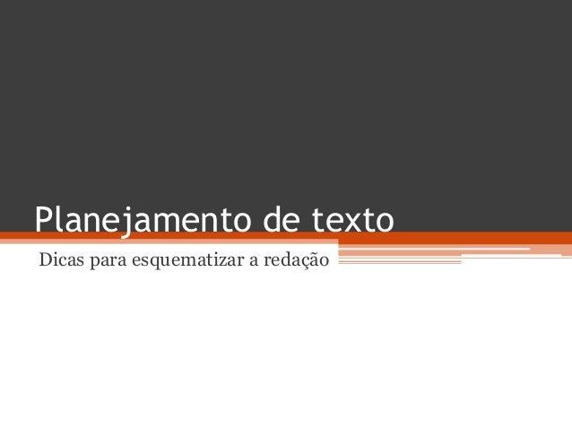 Planejamento de texto Dicas para esquematizar a redação