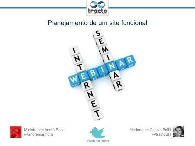 Planejamento de um site funcionalMinistrante: André Rosa                 Moderador: Cassio Politi@andremarmota            ...