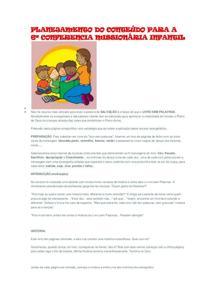 PLANEJAMENTO DO CONTEÚDO PARA A    6ª CONFERENCIA MISSIONÁRIA INFANTIL   Não há recurso mais utilizado para levar a pala...