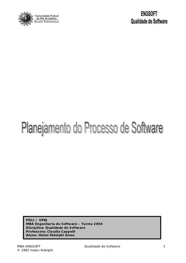 POLI / UFRJ     MBA Engenharia de Software – Turma 2004     Disciplina: Qualidade de Software     Professora: Claudia Capp...