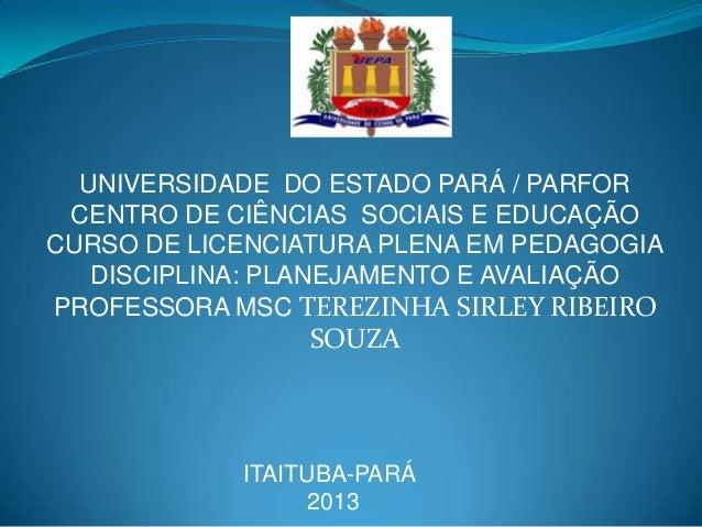 UNIVERSIDADE DO ESTADO PARÁ / PARFOR CENTRO DE CIÊNCIAS SOCIAIS E EDUCAÇÃO CURSO DE LICENCIATURA PLENA EM PEDAGOGIA DISCIP...