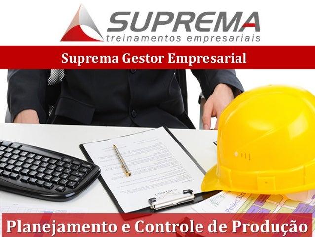 Suprema Gestor Empresarial Planejamento e Controle de Produção