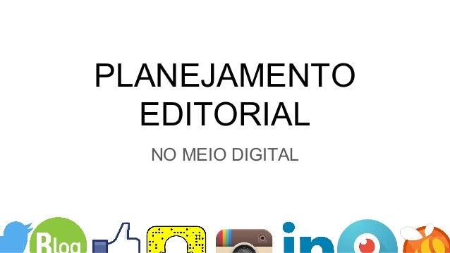 PLANEJAMENTO EDITORIAL NO MEIO DIGITAL