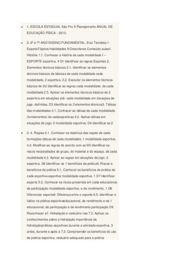 1. ESCOLA ESTADUAL São Pio X Planejamento ANUAL DEEDUCAÇÃO FÍSICA - 2013-2. 6º e 7º ANO ENSINO FUNDAMENTAL: Eixo Temático ...