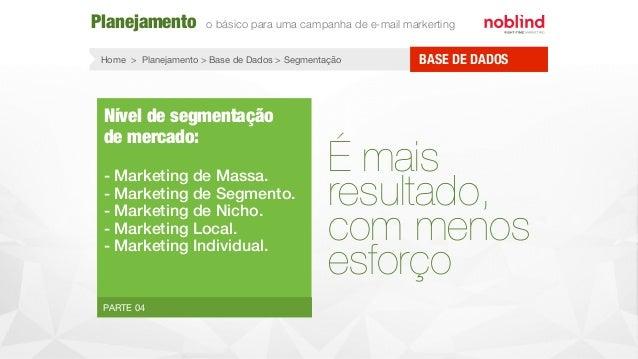 Home > Planejamento > Base de Dados > Segmentação PARTE 04 Nível de segmentação de mercado: - Marketing de Massa. - Market...