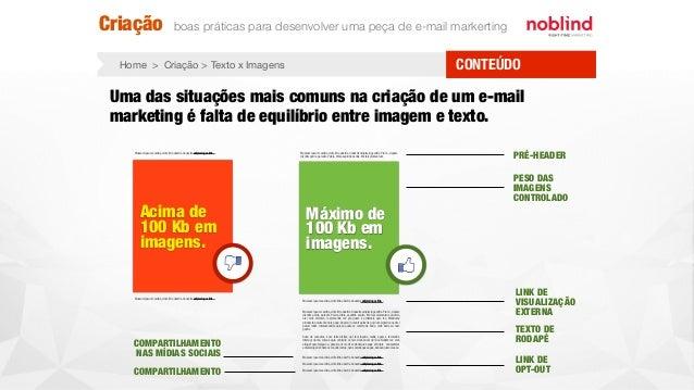 CONTEÚDOHome > Criação > Texto x Imagens Uma das situações mais comuns na criação de um e-mail marketing é falta de equilí...