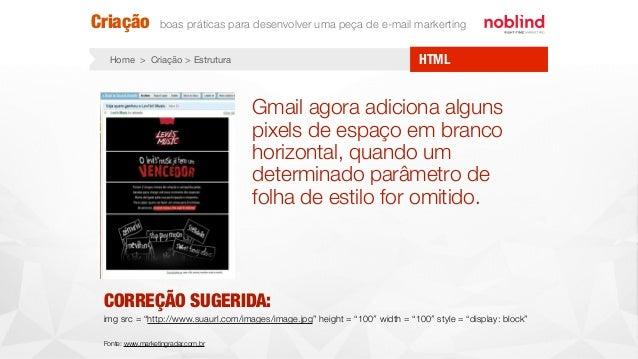 HTMLHome > Criação > Estrutura Gmail agora adiciona alguns pixels de espaço em branco horizontal, quando um determinado pa...
