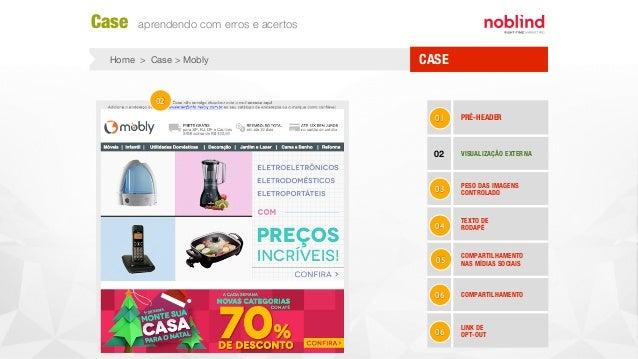 CASEHome > Case > Mobly Case aprendendo com erros e acertos 01 PRÉ-HEADER 02 VISUALIZAÇÃO EXTERNA 03 PESO DAS IMAGENS CONT...