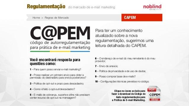 CAPEMHome > Regras de Mercado Regulamentação do mercado de e-mail marketing Para ter um conhecimento atualizado sobre a no...