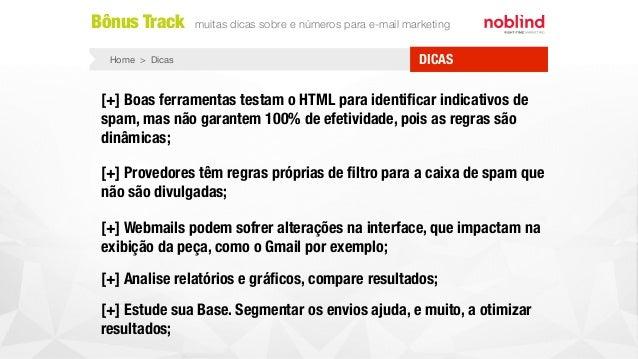 [+] Boas ferramentas testam o HTML para identificar indicativos de spam, mas não garantem 100% de efetividade, pois as regr...